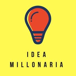 Idea Millonaria podcast
