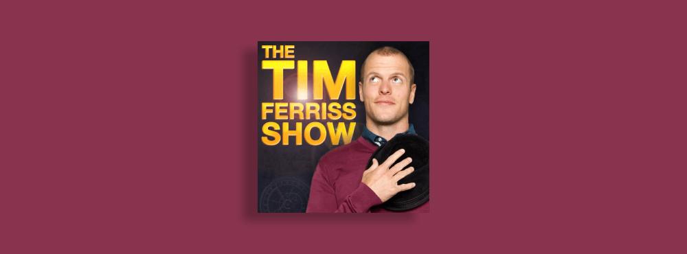 Mejores episodios de Tim Ferriss