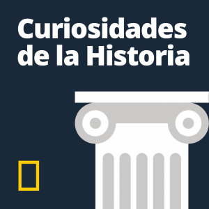 Curiosidades de la Historia National Geographic podcast