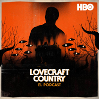 Lovecraft Country: El Podcast