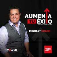Aumenta Tu Éxito con Ricardo Garzamont podcast