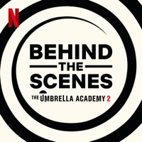 Behind The Scenes | The Umbrella Academy podcast
