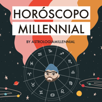 Horóscopo Millennial podcast