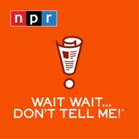 Wait Wait... Don't Tell Me! podcast
