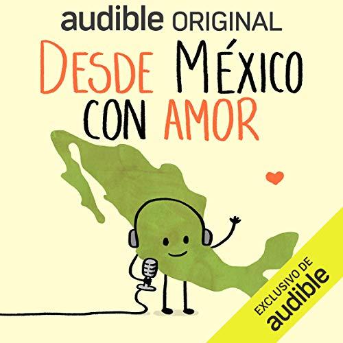 Desde México con Amor podcast