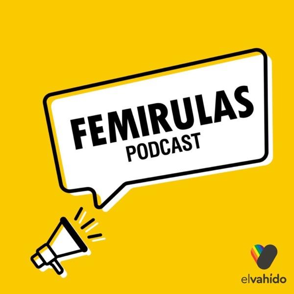 Femirulas podcast