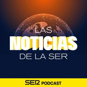Las noticias de la SER podcast