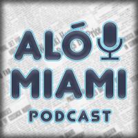 Aló Miami: Desmitificando EE.UU. podcast