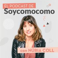 el podcast de soycomomo con nuria coll