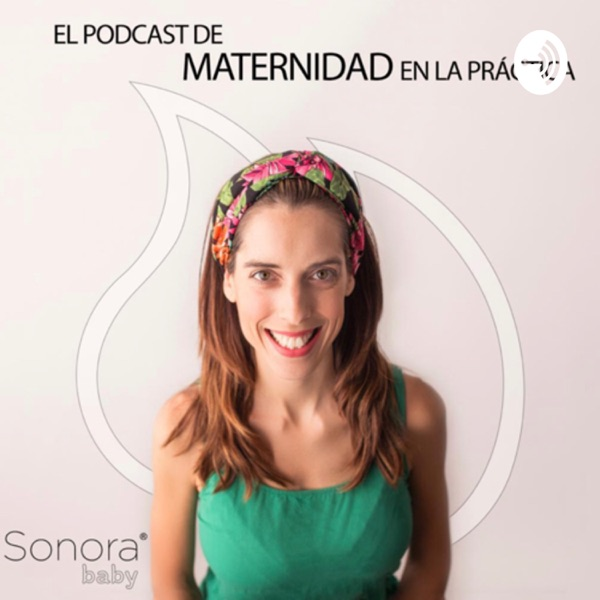 Sonora baby maternidad podcast