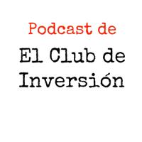 Podcast de El Club de Inversión