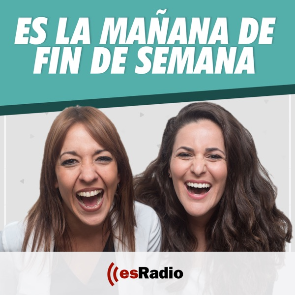 Es la Mañana de Fin de Semana podcast