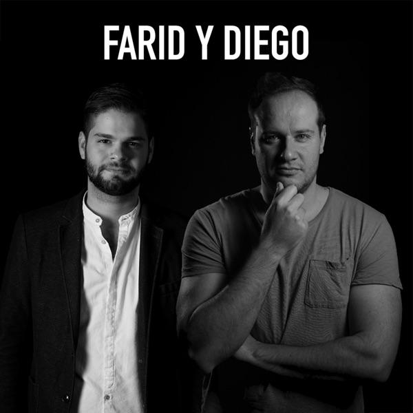 Farid y Diego podcast