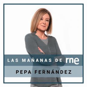 Las mañanas de RNE con Pepa Fernández podcast