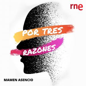 Por tres razones podcast