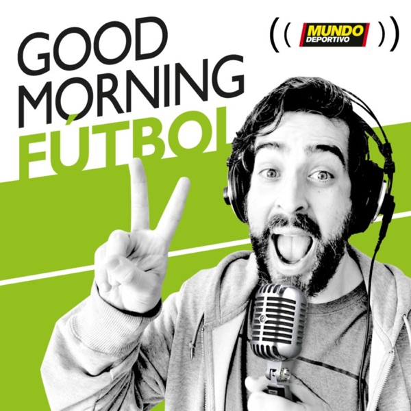 Good Morning Fútbol podcast