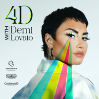 4D with Demi Lovato podcast