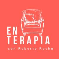 En terapia con Roberto Rocha podcast