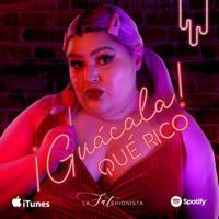 ¡Guácala Qué Rico! podcast