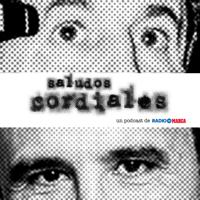 Saludos cordiales podcast
