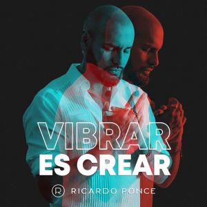 Vibrar es Crear con Ricardo Ponce podcast