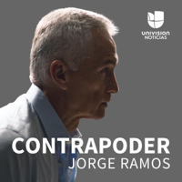 Contrapoder, con Jorge Ramos