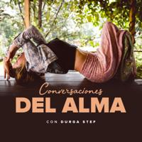 Conversaciones del Alma con Durga Stef podcast