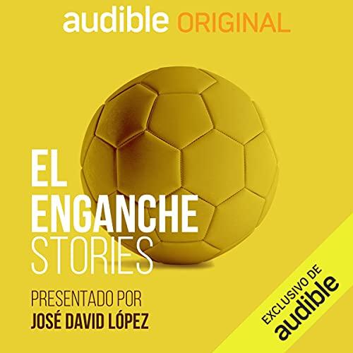 El Enganche podcast